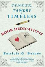 Tender, Tawdry & Timeless Book Dedications