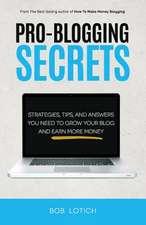 Pro-Blogging Secrets