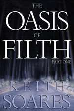 The Oasis of Filth - Part 1