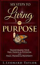 Six Steps to Living on Purpose