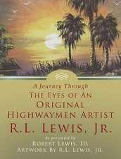 A Journey Through the Eyes of an Original Highwaymen Artist R.L. Lewis, Jr.
