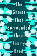 The Ghosts That Surrounded Them