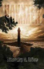 Haunted Summer:  A 30 Day Journey to Achieve God-Centered Thinking