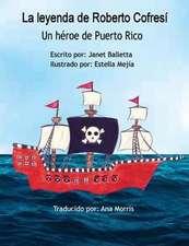 La Leyenda de Roberto Cofresi Un Heroe de Puerto Rico