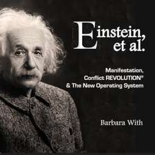 Einstein, et. al Manifestation, Conflict REVOLUTION & The New Operating System