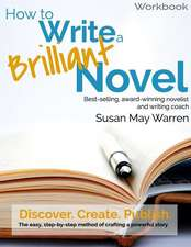 How to Write a Brilliant Novel Workbook