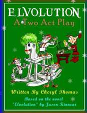 Elvolution:  A Two Act Play
