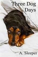 Three Dog Days