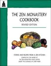 Zen Monastery Cookbook: Recipes & Stories from a Zen Kitchen