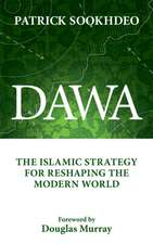 Dawa:  The Islamic Strategy for Reshaping the Modern World
