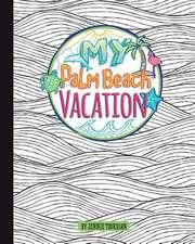 My Palm Beach Vacation