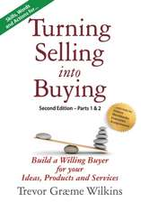 Turning Selling into Buying Parts 1 & 2 Second Edition