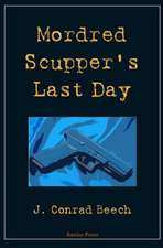 Mordred Scupper's Last Day