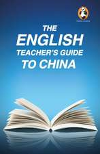 The English Teacher's Guide to China