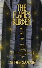 The Flame's Burden