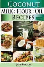 Coconut Milk, Flour, Oil, Recipes