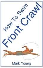 How to Swim Front Crawl