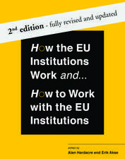 How the EU Institutions Work and How to Work with the EU Institutions