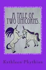 A Tale of Two Unicorns.