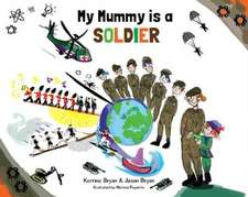My Mummy is a Soldier