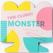 This Clumsy Monster