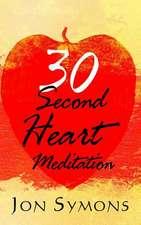 30 Second Heart Meditation