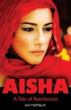 Aisha - A Tale of Retribution