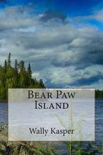 Bear Paw Island:  The Story of a Ww2 Lancaster Pilot
