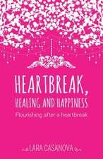 Heartbreak, Healing and Happiness