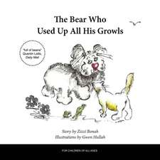 The Bear Who Used Up All His Growls