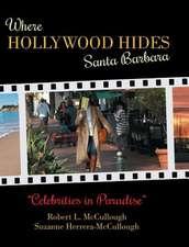 Where Hollywood Hides - Santa Barbara