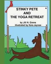 STINKY PETE AND THE YOGA RETREAT