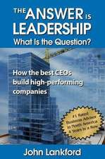 The Answer Is Leadership What Is the Question