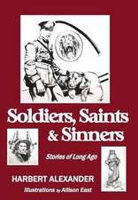 Soldiers, Saints & Sinners