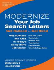Modernize Your Job Search Letters: Get Noticed ... Get Hired