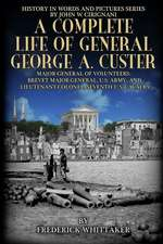 A Complete Life of General George A. Custer