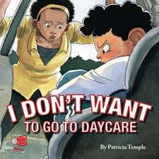 I Don't Want to Go to Daycare