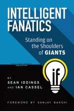 Intelligent Fanatics: Standing On The Shoulders Of Giants