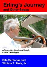 Erling's Journey and Other Sagas: A Norwegian-American's Search for His Viking Roots