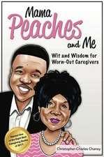 Mama Peaches and Me