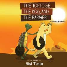 The Tortoise, the Dog, and the Farmer