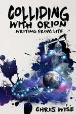 Colliding with Orion