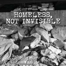 Homeless, not Invisible