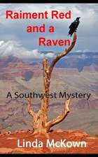Raiment Red and a Raven: A Southwest Mystery