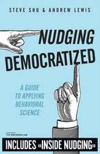 Nudging Democratized: A Guide to Applying Behavioral Science