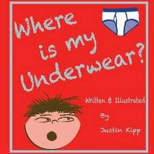 Where is my Underwear