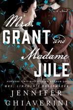 Mrs. Grant And Madame Jule: A Novel