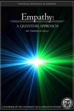 Empathy:  A Quantum Approach - The Psychical Influence of Emotion