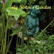 My Sister's Garden