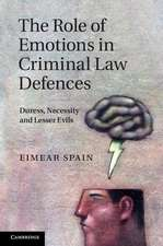 The Role of Emotions in Criminal Law Defences: Duress, Necessity and Lesser Evils